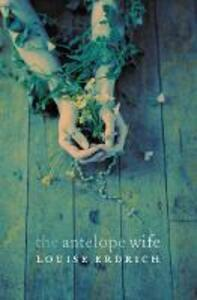 The Antelope Wife - Louise Erdrich - cover