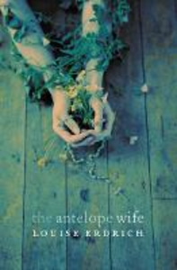 Libro in inglese The Antelope Wife  - Louise Erdrich