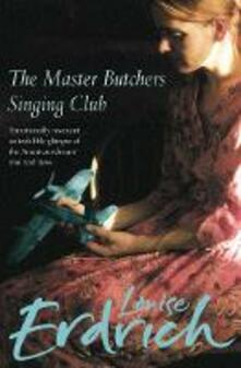 The Master Butchers Singing Club - Louise Erdrich - cover
