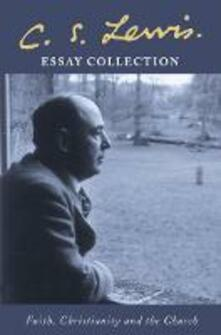 C. S. Lewis Essay Collection: Faith, Christianity and the Church - C. S. Lewis - cover