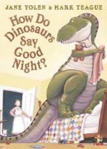 How Do Dinosaurs Say Good Night? - Jane Yolen - cover