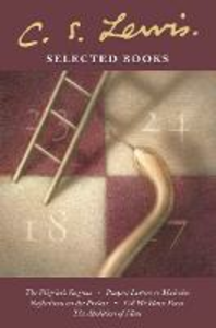 Libro in inglese Selected Books: The Pilgrim's Regress / Prayer: Letter to Malcolm / Reflections on the Psalms / Till We Have Faces / The Abolition of Man  - C. S. Lewis