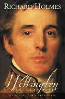 Wellington: The Iron Duke - Richard Holmes - cover