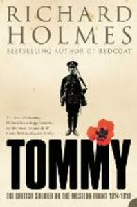 Libro in inglese Tommy: The British Soldier on the Western Front  - Richard Holmes