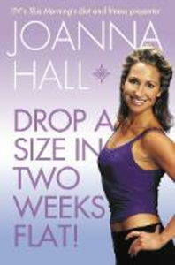 Libro in inglese Drop a Size in Two Weeks Flat!  - Joanna Hall