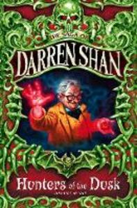 Libro in inglese Hunters of the Dusk  - Darren Shan