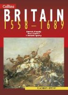 Britain 1558-1689 - Derrick Murphy,Elizabeth Sparey,Irene Carrier - cover
