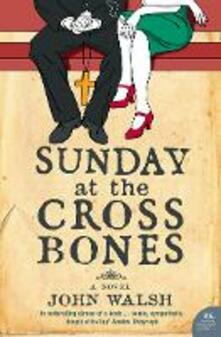 Sunday at the Cross Bones - John Walsh - cover