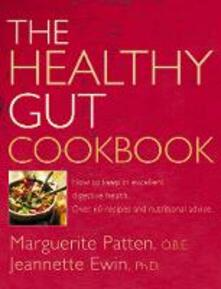 The Healthy Gut Cookbook: How to Keep in Excellent Digestive Health with 60 Recipes and Nutrition Advice - Marguerite Patten, O.B.E.,Ewin, Ph.D. - cover