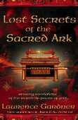 Libro in inglese Lost Secrets of the Sacred Ark: Amazing Revelations of the Incredible Power of Gold Laurence Gardner