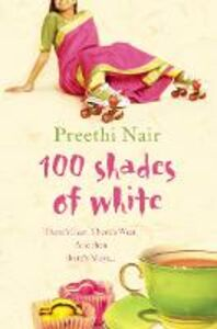 Libro in inglese One Hundred Shades of White  - Preethi Nair