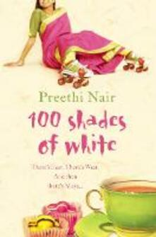 One Hundred Shades of White - Preethi Nair - cover