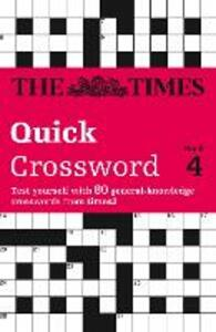 The Times Quick Crossword Book 4: 80 World-Famous Crossword Puzzles from the Times2 - Richard Browne - cover