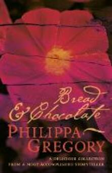 Bread and Chocolate - Philippa Gregory - cover