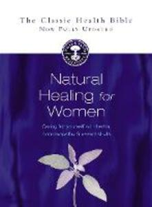 Natural Healing for Women: Caring for Yourself with Herbs, Homeopathy and Essential Oils - Susan Curtis,Romy Fraser - cover