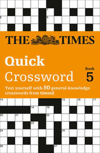 The Times Quick Crossword Book 5: 80 World-Famous Crossword Puzzles from the Times2 - The Times Mind Games - cover