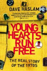 Libro in inglese Young Hearts Run Free: The Real Story of the 1970s  - Dave Haslam