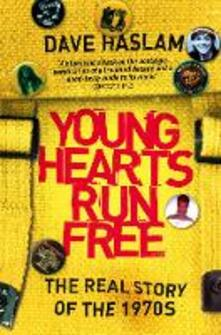 Young Hearts Run Free: The Real Story of the 1970s - Dave Haslam - cover