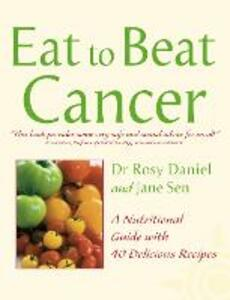 Cancer: A Nutritional Guide with 40 Delicious Recipes - Rosy Daniel,Jane Sen - cover
