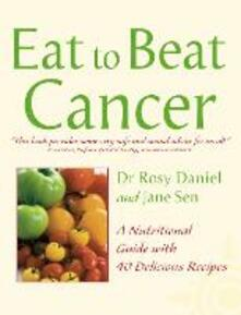 Cancer: A Nutritional Guide with 40 Delicious Recipes - Dr. Rosy Daniel,Jane Sen - cover