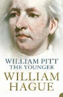 William Pitt the Younger: A Biography - William Hague - cover
