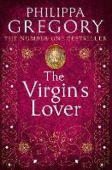 The Virgin's Lover - Philippa Gregory - cover