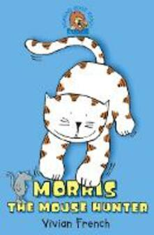 Morris the Mouse Hunter - Vivian French - cover
