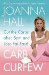 Libro in inglese Carb Curfew: Cut the Carbs After 5pm and Lose Fat Fast!  - Joanna Hall