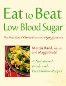 Low Blood Sugar: The Nutritional Plan to Overcome Hypoglycaemia, with 60 Recipes - Martin Budd,Maggie Budd - cover
