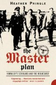 The Master Plan: Himmler's Scholars and the Holocaust - Heather Pringle - cover