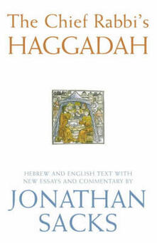 The Chief Rabbi's Haggadah: Hebrew and English Text with New Essays and Commentary - Jonathan Sacks - cover