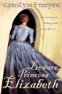 Libro in inglese Beware, Princess Elizabeth  - Carolyn Meyer