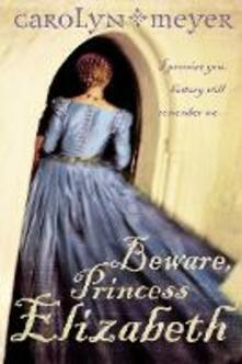 Beware, Princess Elizabeth - Carolyn Meyer - cover
