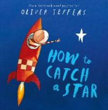 How to Catch a Star - Oliver Jeffers - cover