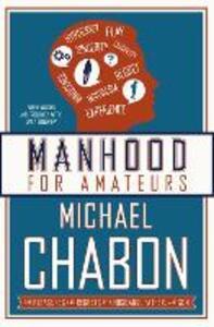 Manhood for Amateurs - Michael Chabon - cover