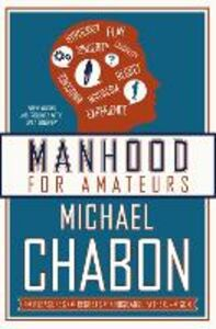 Libro in inglese Manhood for Amateurs  - Michael Chabon