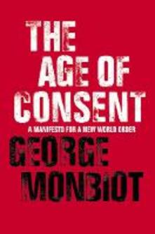The Age of Consent - George Monbiot - cover