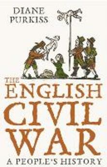 The English Civil War: A People's History - Diane Purkiss - cover