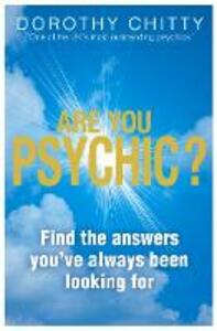 Are You Psychic?: Find the Answers You'Ve Always Been Looking for - Dorothy Chitty - cover
