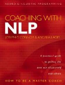 Coaching with NLP: How to be a Master Coach - Joseph O'Connor,Andrea Lages - cover