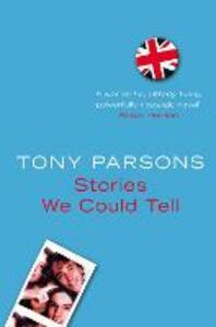 Stories We Could Tell - Tony Parsons - cover