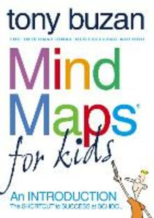 Mind Maps For Kids: An Introduction - Tony Buzan - cover