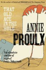Libro in inglese That Old Ace in the Hole  - Annie Proulx