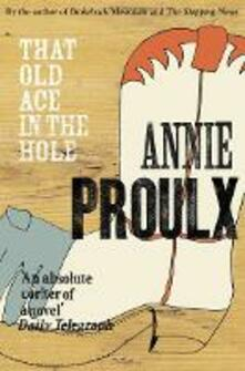That Old Ace in the Hole - Annie Proulx - cover