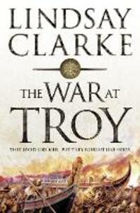 The War at Troy - Lindsay Clarke - cover