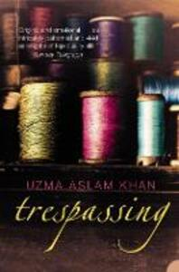 Trespassing - Uzma Aslam Khan - cover