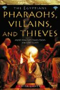 Libro in inglese Pharaohs, Villains and Thieves (Ancient Egyptians, Book 3)  - Anita Ganeri
