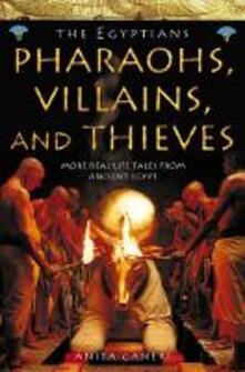 Pharaohs, Villains and Thieves - Anita Ganeri - cover