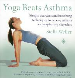 Libro in inglese Yoga Beats Asthma: Simple Exercises and Breathing Techniques to Relieve Asthma and Respiratory Disorders  - Stella Weller