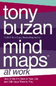 Libro in inglese Mind Maps at Work: How to be the Best at Work and Still Have Time to Play  - Tony Buzan